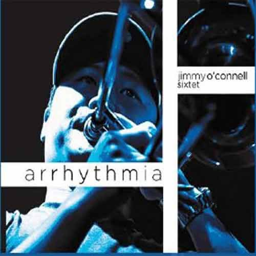 Jimmy O'Connell Sixtet - Arrhythmia