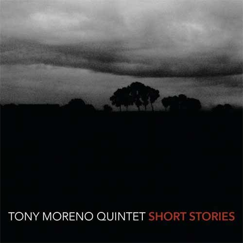 Tony Moreno Quintet - Short Stories