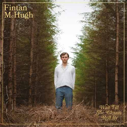 Fintan McHugh - Wait Till The Clouds Roll By