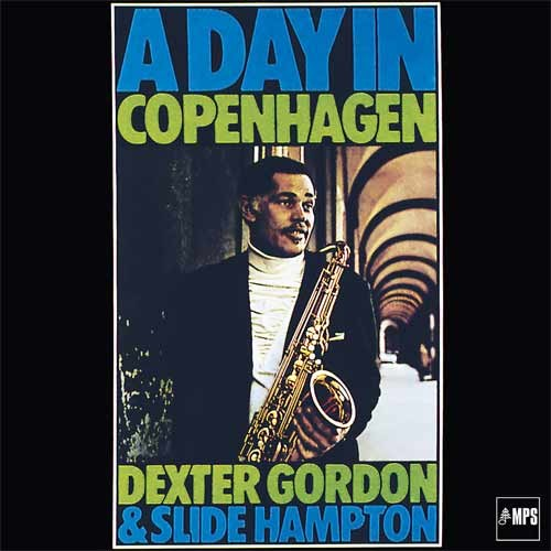 Dexter Gordon & Slide Hampton - A Day In Copenhagen