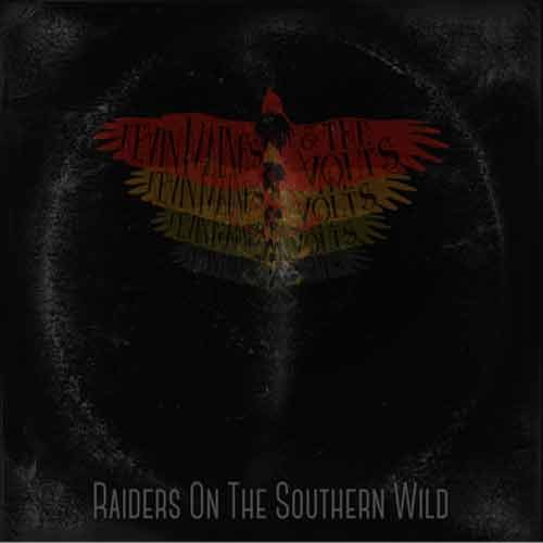 Kevin Maines and The Volts - Raiders On The Southern Wild