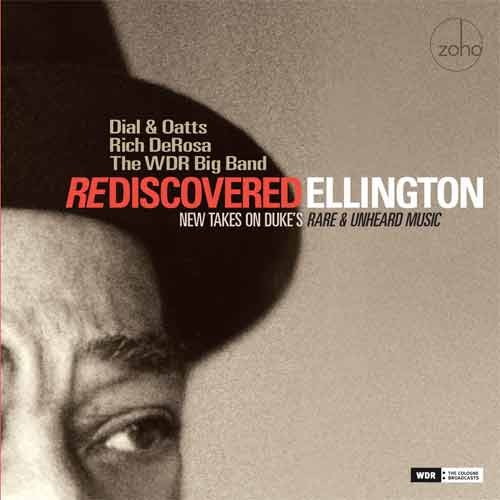 Dial & Oatts / Rich DeRosa / The WDR Big Band - Rediscovered Ellington