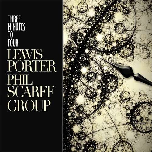 Lewis Porter / Phil Scarff Group - Three Minutes to Four
