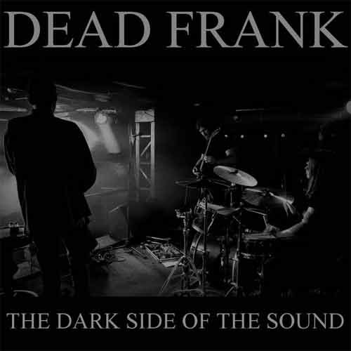 Dead Frank - The Dark Side of the Sound