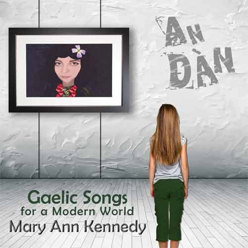 Mary Ann Kennedy - An Dàn