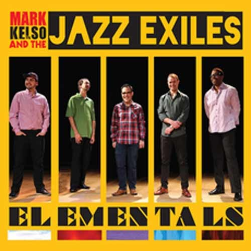 Mark Kelso & The Jazz Exiles - Elementals