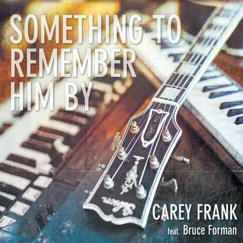 Carey Frank - Something To Remember Him By