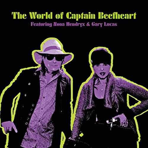 Nona Hendryx & Gary Lucas - The World of Captain Beefheart