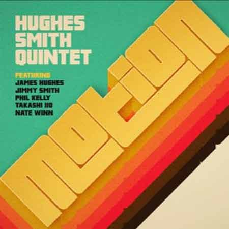 Hughes Smith Quintet - Motion