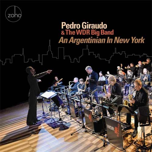 Pedro Giraudo and the WDR Big Band - An Argentinian in New York