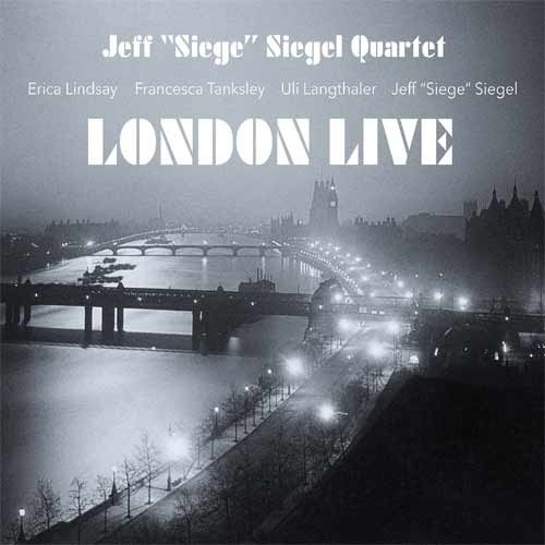 Jeff  Siege  Siegel Quartet - London Live
