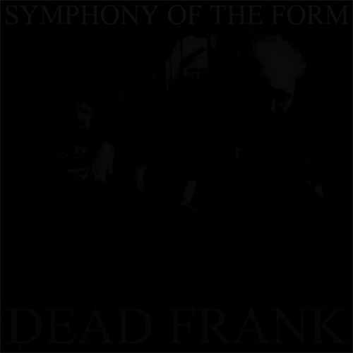 Dead Frank - Symphony of the Form