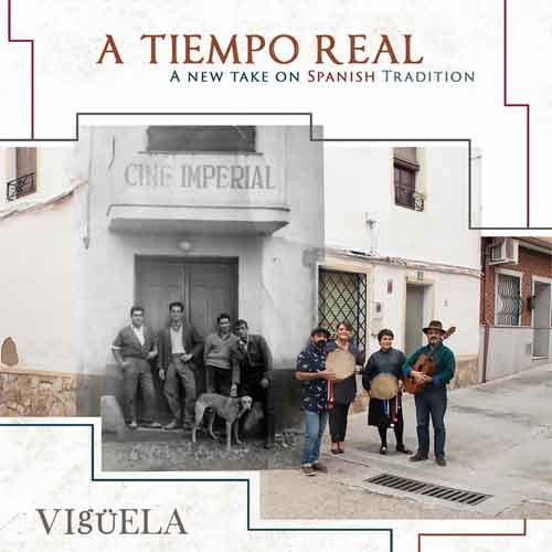 Vigüela - A Tiempo Real - A New Take on Spanish Tradition