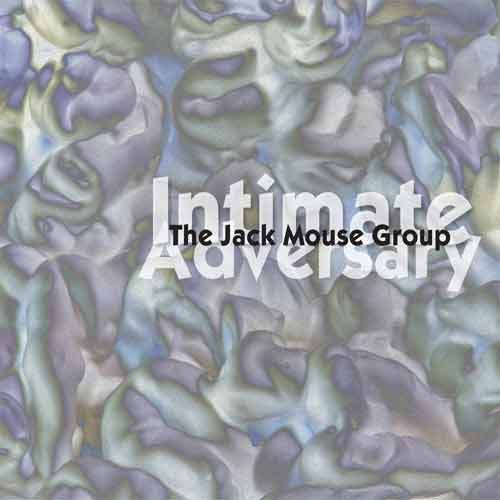 Jack Mouse Group - Intimate Adversary