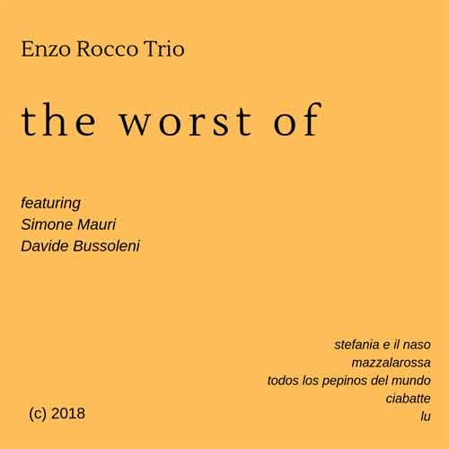Enzo Rocco Trio - The Worst Of