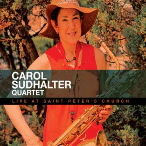 Carol Sudhalter Quartet - Live At Saint Peter Church
