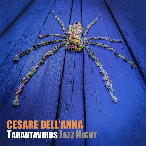 Cesare Dell'Anna - Tarantavirus Jazz Night