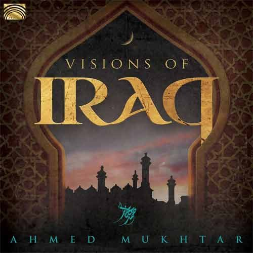 Ahmed Mukhtar - Visions Of Iraq