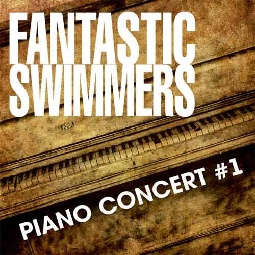 Fantastic Swimmers - Piano Concert # 1