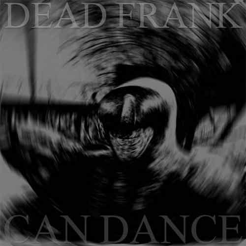 Dead Frank - Can Dance