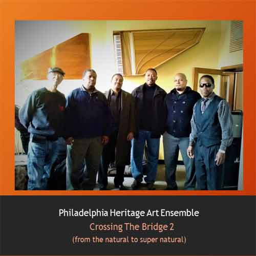 Philadelphia Heritage Art Ensemble - Crossing The Bridge 2