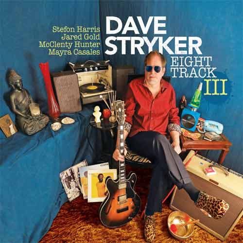 Dave Stryker - Eight Track III