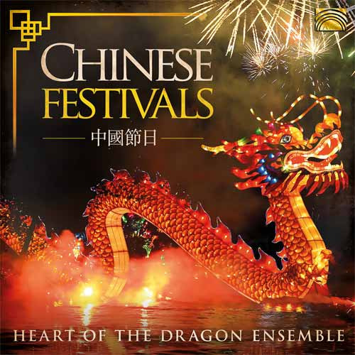 Heart of the Dragon Ensemble - Chinese Festivals