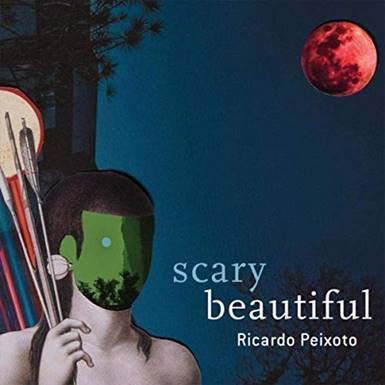 Ricardo Peixoto - Scary Beautiful