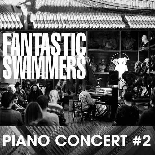 Fantastic Swimmers - Piano Concert # 2