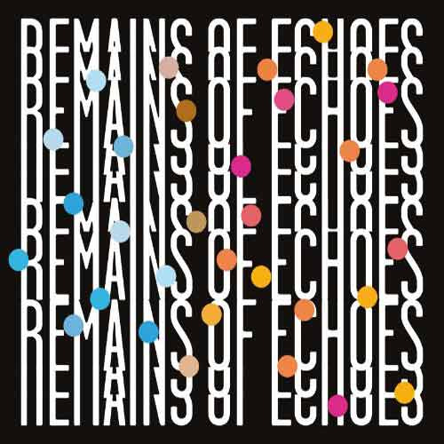 Eric Hofbauer / Dylan Jack - Remains Of Echoes