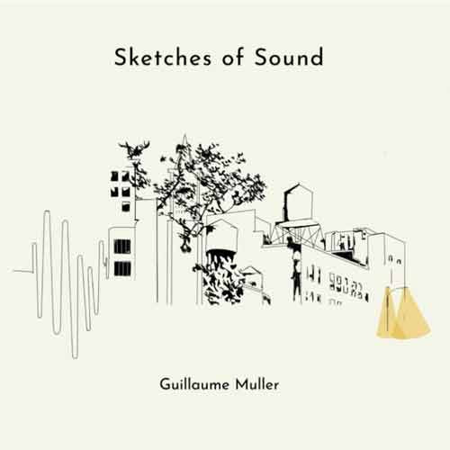 Guillaume Muller - Sketches Of Sound