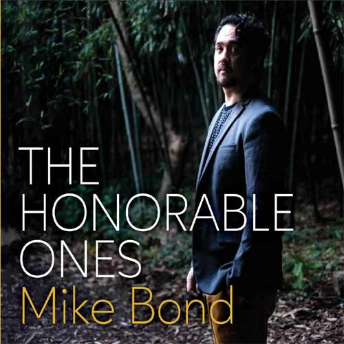 Mike Bond - The Honorable Ones