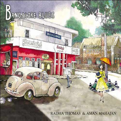 Radha Thomas & Aman Mahajan - Bangalore Blues