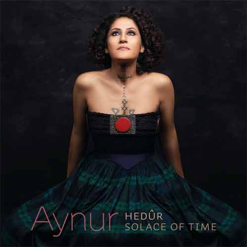 Aynur - Hedûr / Solace Of Time