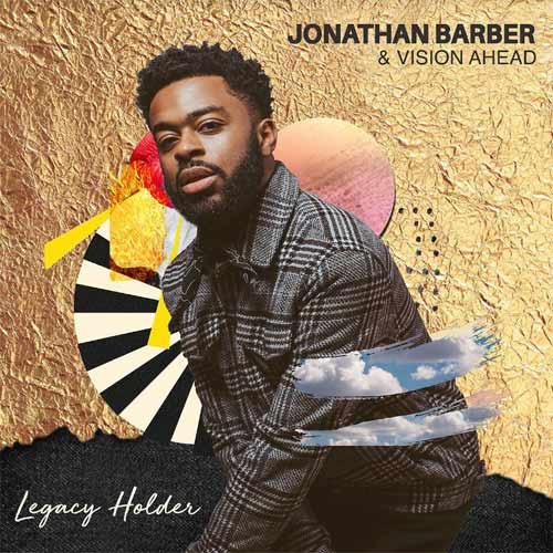 Jonathan Barber & Vision Ahead - Legacy Holder