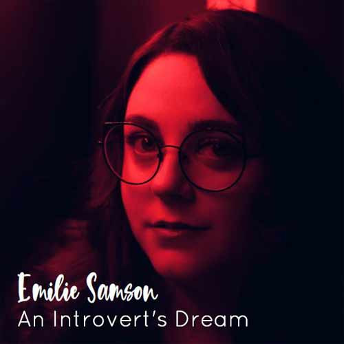 Émilie Samson - An Introvert's Dream