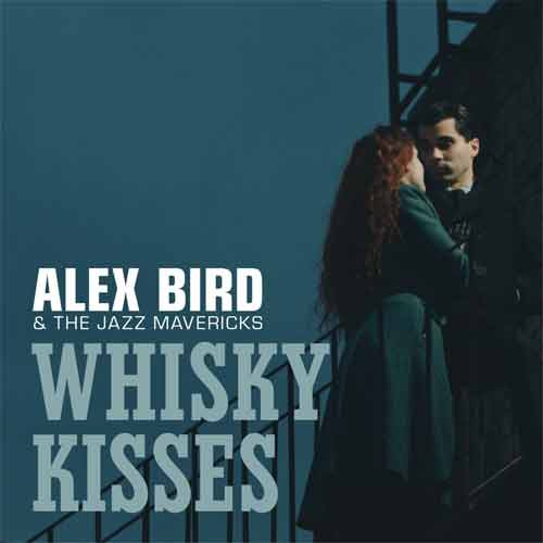 Alex Bird and The Jazz Mavericks - Whisky Kisses