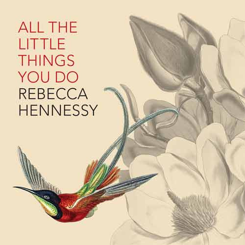 Rebecca Hennessy - All the Little Things You Do