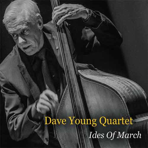 Dave Young Quartet - Ides of March