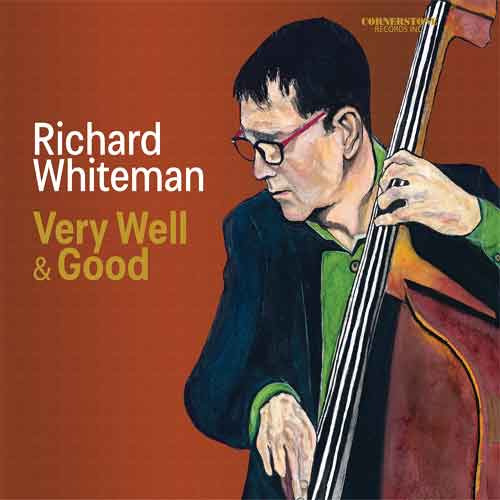 Richard Whiteman - Very Well and Good