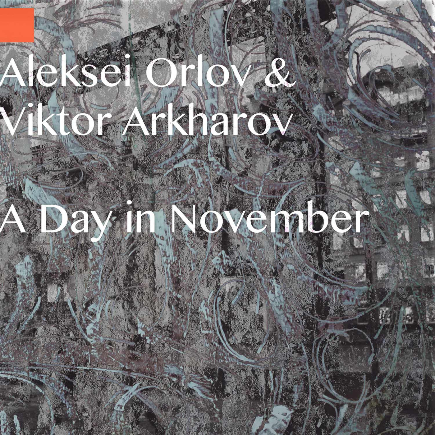 Alexey Orlov & Victor Arkharov - A Day In November