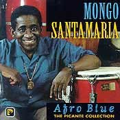 Mongo Santamaria - Afro Blue. The Picante Collection