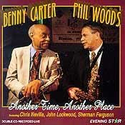 Benny Carter / Phil Woods - Another Time, Another Place