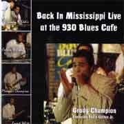 Grady Champion - Back In Mississippi Live at the 930 Blues Cafe