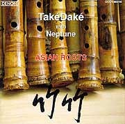 Takedake with Neptune - Asian Roots