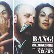 Dillinger Girl and Baby Face Nelson - Bang!
