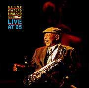 Benny Waters - Birdland Birthday: Live At 95
