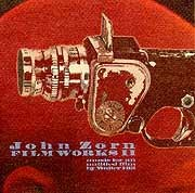 John Zorn - Filmworks II: Music for An Untitled Film By Walter Hill