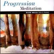 Glen Halls - Progression Meditation