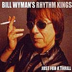 Bill Wyman's Rhythm Kings - Just for A Thrill
